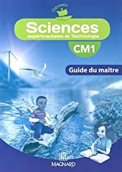 Sciences expérimentales et technologie CM1 : Guide du maître