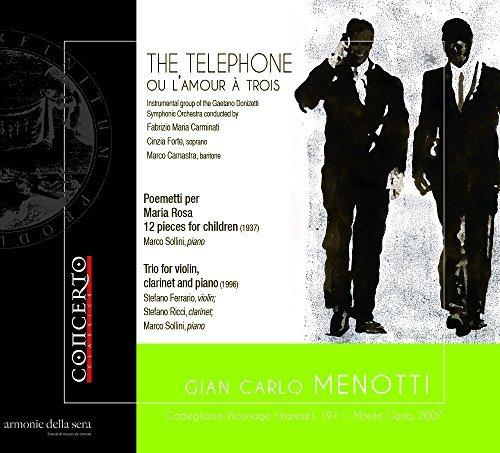 Menotti: The Telephone [Cinzia Forte, Marco Camastra, Fabrizio Carminato] [Concerto Classics: CNT 2087] by Cinzia Forte (2014-11-08)