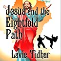 Jesus and the Eightfold Path Audiobook by Lavie Tidhar Narrated by David Thorpe