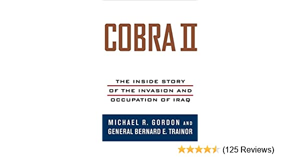 Cobra II: The Inside Story of the Invasion and Occupation of Iraq See more