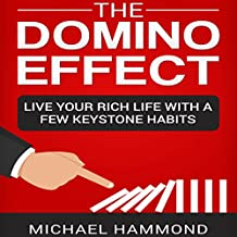 The Domino Effect: Live Your Rich Life with a Few Keystone Habits