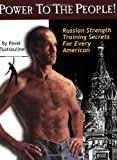 img - for Power to the People! : Russian Strength Training Secrets for Every American book / textbook / text book
