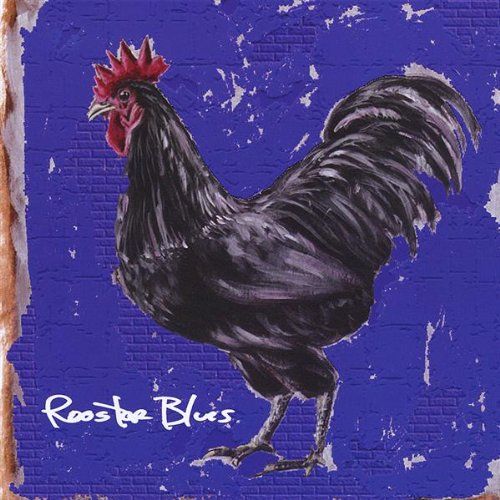 Rooster Blues (Bella Rooster)