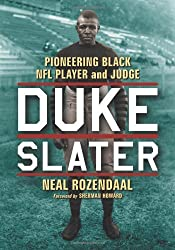 Duke Slater: Pioneering Black NFL Player and Judge