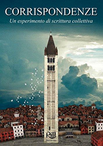 Corrispondenze: Un esperimento di scrittura collettiva (Italian Edition)