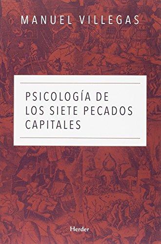 Psicología de los siete pecados capitales por Villegas Besora, Manuel