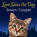 Love Saves the Day Audiobook by Gwen Cooper Narrated by Cris Dukehart