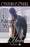 I Need You Here: Standalone, HEA, Erotica Contemporary Romance, Suspense Romance, BDSM, Dominant Alpha Male, Action & Adventure Romance