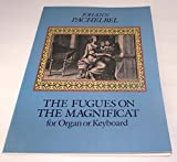 img - for The Fugues on the Magnificat for Organ or Keyboard[ THE FUGUES ON THE MAGNIFICAT FOR ORGAN OR KEYBOARD ] by Pachelbel, Johann (Author) Jul-19-11[ Paperback ] book / textbook / text book