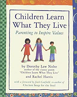 Children Learn What They Live by [Harris, Rachel, Nolte, Dorothy Law]
