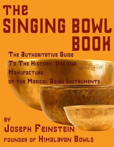 "The Singing Bowl Book: 8.5""x11"" Coffee Table Edition w/ 140 Color Photos"