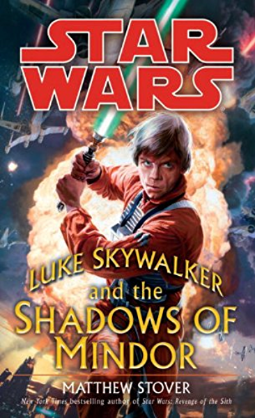 Luke Skywalker And The Shadows Of Mindor Star Wars Legends Star Wars Legends Kindle Edition By Stover Matthew Literature Fiction Kindle Ebooks Amazon Com