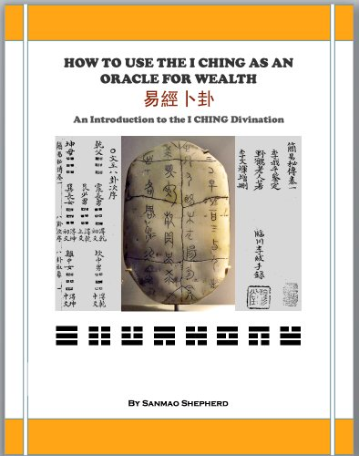How to Use the I CHING as an Oracle for Wealth (An Introduction to the I CHING Divination)