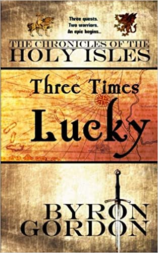 Three times lucky the chronicles of the holy isles volume 1 three times lucky the chronicles of the holy isles volume 1 byron gordon 9781482005653 amazon books fandeluxe