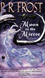 Moon in the Mirror, P. R. Frost, 075640486X