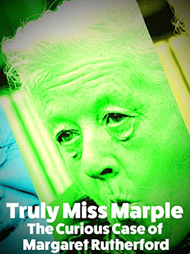 Truly Miss Marple - The Curious Case of Margaret Rutherford -