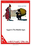 Egypt in the Middle Ages [Christmas Summary Classics], Stanley Lane Poole, 1494332086