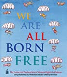We Are All Born Free: The Universal Declaration of Human Rights in Pictures by International Amnesty (2015-02-01)