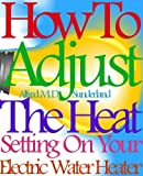 Best Black+Decker Black & Decker Water Heaters - How To Adjust The Heat Setting On Your Review