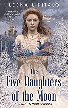 The Five Daughters of the Moon (The Waning Moon Duology) by [Likitalo, Leena]
