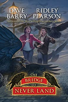 Bridge to Never Land, The (Peter and the Starcatchers Book 5) by [Barry, Dave, Pearson, Ridley]