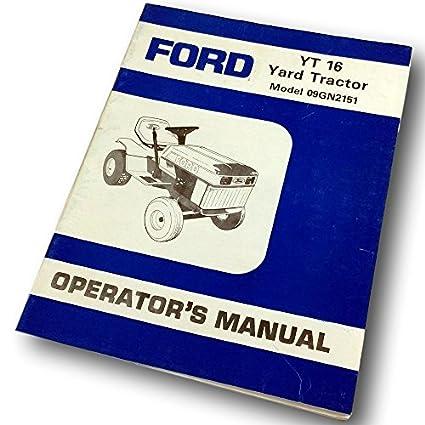 Amazon.com: Ford Yt 16 Yard Tractor Lawn Mower Garden Operators Owner Manual  Model 09Gn2151: Industrial & ScientificAmazon.com