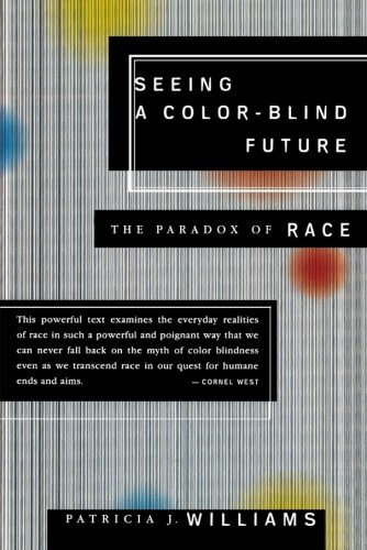 Seeing a Color-Blind Future: The Paradox of Race (Reith Lectures, 1997)