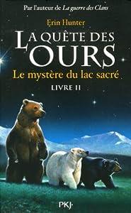 vignette de 'La Quête des ours n° 2<br /> Le mystère du lac sacré (Erin Hunter)'