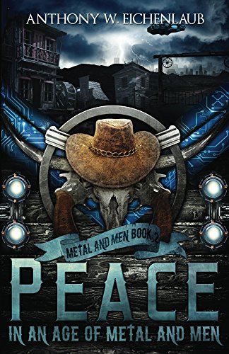 Peace in an Age of Metal and Men