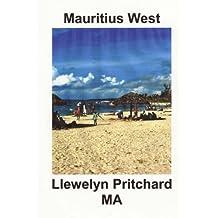 Mauritius West: Une Collection de Souvenirs Photographies en couleurs avec legendes (Photo Albums t. 8) (French Edition)