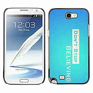 Planetar® ( Don' Stop Believing ) Samsung Galaxy Note 2 II / N7100 Fundas Cover Cubre Hard Case Cover