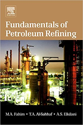 Fundamentals of petroleum refining mohamed a fahim taher a al fundamentals of petroleum refining 1st edition fandeluxe Gallery