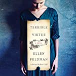 Terrible Virtue: A Novel | Ellen Feldman