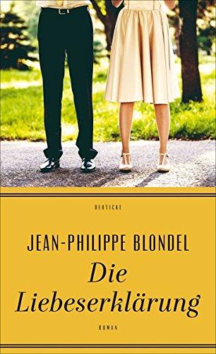Die Liebeserklärung: Roman Gebundenes Buch – 30. Januar 2017 Jean-Philippe Blondel Anne Braun Deuticke Verlag 3552063331