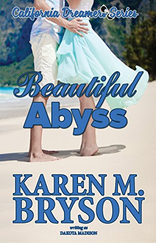 (Beautiful Abyss (California Dreamers Romantic Comedy Series Book 3))