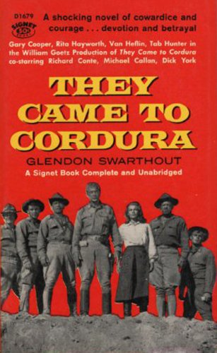They Came To Cordura by Glendon Swarthout