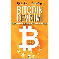Bitcoin Devrimi: Değişen Dünya Ekonomisinde Kripto Para Sistemi, Blockchain, Altcoinler
