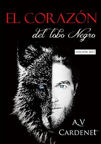 EL CORAZÓN DEL LOBO NEGRO: Final Edition (Spanish Edition) by [Cardenet,