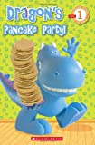 Dragon Reader #1: Dragon's Pancake Party!