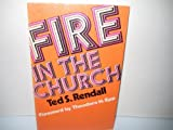 Fire in the Church, Ted S. Rendall, 0802426352