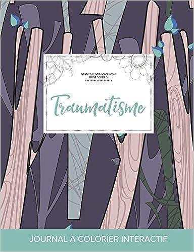 Journal de Coloration Adulte: Traumatisme (Illustrations D'Animaux Domestiques, Arbres Abstraits) epub, pdf