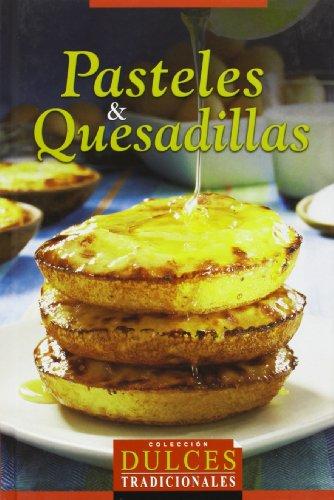Pasteles & quesadillas