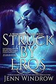 Struck By Eros: (A Redeeming Cupid Novel: Book 1)