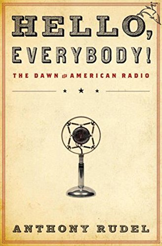 Hello, Everybody!: The Dawn of American - Hello Anthony