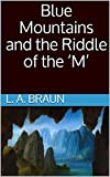 Blue Mountains and the Riddle of the 'M'