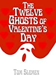 Bargain eBook - The Twelve Ghosts of Valentine s Day