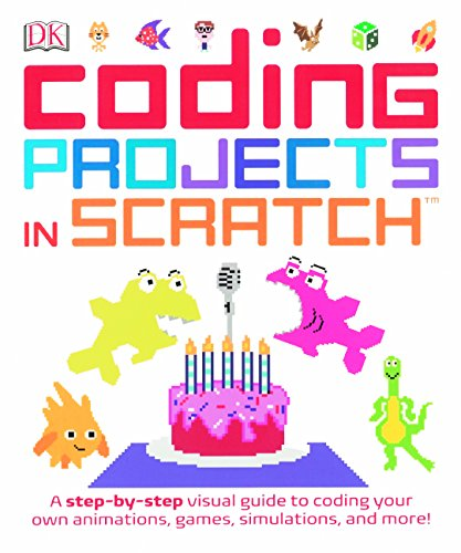 Computer Coding Projects In Scratch: A Step-By-Step Visual Guide (Turtleback School & Library Binding Edition)