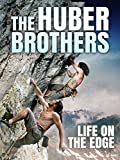 The Huber Brothers - Life On The Edge