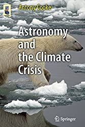 Astronomy and the Climate Crisis (Astronomers' Universe)
