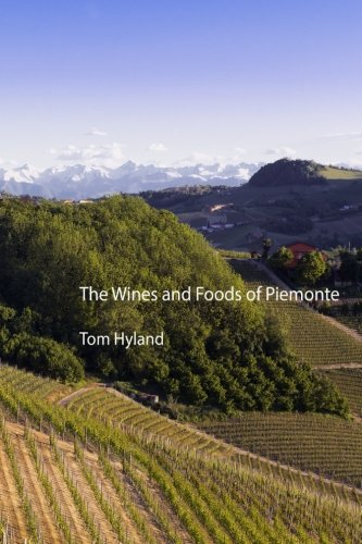 The Wines and Foods of Piemonte by Tom Hyland